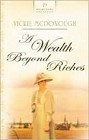 Wealth Beyond Riches, A
