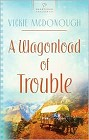 Wagonload of Trouble, A