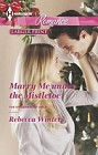 Marry Me Under the Mistletoe  (large print)