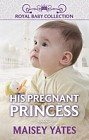 His Pregnant Princess  (ebook)